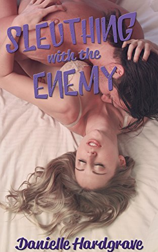 Sleuthing with the Enemy (Unnatural Alliances Book 2) by [Hardgrave, Danielle]
