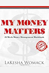 My Money Matters: Money Management Workbook for Teens and Young Adults (Volume 1) Paperback