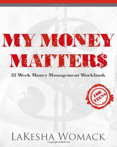 my money matters money management workbook for teens and young