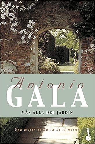 Más allá del jardín (Biblioteca Antonio Gala): Amazon.es: Gala, Antonio: Libros