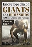 img - for Encyclopedia of Giants and Humanoids in Myth, Legend and Folklore book / textbook / text book