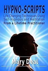 Hypno-Scripts: Life-Changing Techniques Using Self-Hypnosis and Meditation