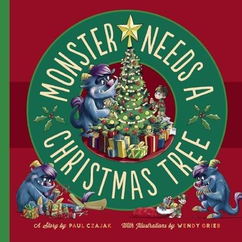 Monster Needs a Christmas Tree (Monster & Me) (A Christmas Me Tree For)