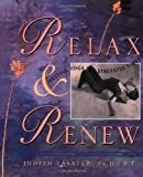 img - for Relax and Renew: Restful Yoga for Stressful Times by P.T. Judith Hanson Lasater Ph.D. (1995-08-01) book / textbook / text book