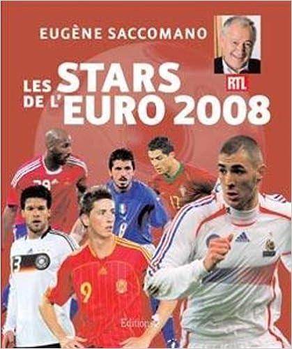 Téléchargement gratuit de livres pdf Les stars de l'Euro 2008 by Eugène Saccomano,Laurent Maltret 2846122520 PDF