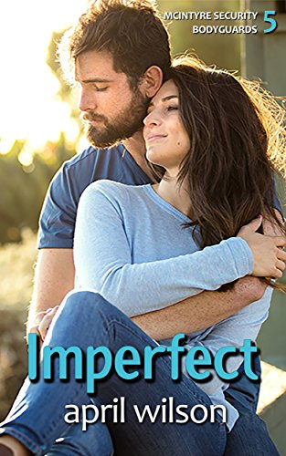 Imperfect: (McIntyre Security Bodyguard Series - Book 5)