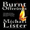 Burnt Offerings Audiobook by Michael Lister Narrated by Darren Todd