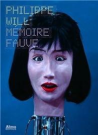 Mémoire fauve par Philippe Will