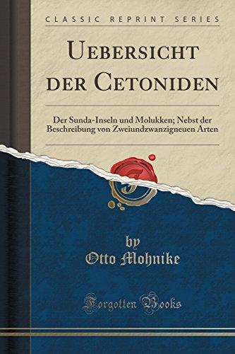 Uebersicht der Cetoniden: Der Sunda-Inseln und Molukken; Nebst der Beschreibung von Zweiundzwanzigneuen Arten (Classic Reprint) (German Edition)