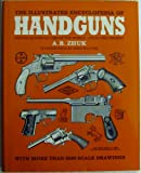 The Illustrated Encyclopedia of Handguns: Pistols and Revolvers of the World, 1870 to the Present
