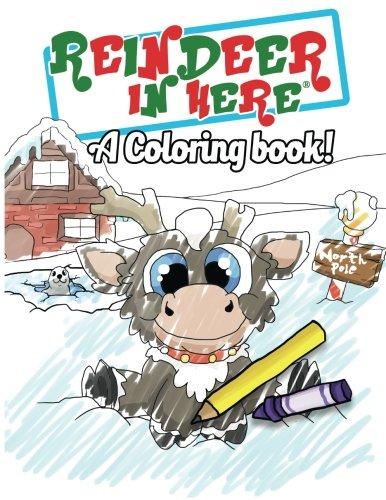 Reindeer In Here Coloring Book
