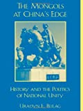 The Mongols at China's Edge, Uradyn E. Bulag, 0742511448