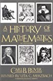 img - for A History of Mathematics, Second Edition by Carl B. Boyer (1991-03-06) book / textbook / text book