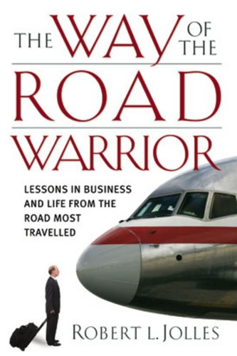 The Way of the Road Warrior offers weary business travelers inspiration, advice, and practical skills for conquering the competition while conducting business on the road.  This business traveler's handbook is written by Robert L. Jolles—salesman, co...