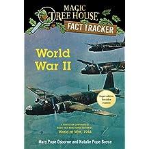 World War II: A Nonfiction Companion to Magic Tree House Super Edition #1: World at War, 1944 (Magic Tree House (R) Fact Tracker)