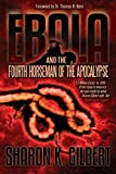 Ebola and the Fourth Horseman of the Apocalypse, Sharon Gilbert, 0990497445