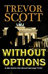 Without Options (A Jake Adams International Espionage Thriller Series Book 7)