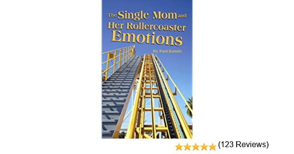 Single mom and her rollercoaster emotions the kindle edition by single mom and her rollercoaster emotions the kindle edition by pam kanaly religion spirituality kindle ebooks amazon fandeluxe Ebook collections