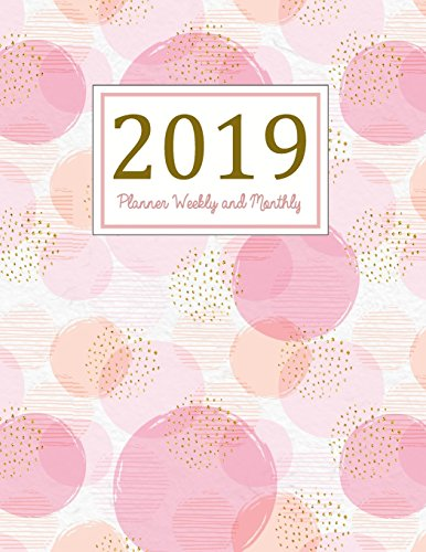 2019 Planner Weekly and Monthly: A Year - 365 Daily - 52 Week journal Planner Calendar Schedule Organizer Appointment Notebook, Monthly Planner, To do ... Gratitude Book Pink Cover (Volume 1)