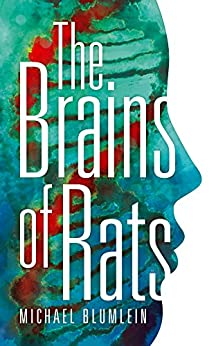 The Brains of Rats (Valancourt 20th Century Classics) by [Blumlein, Michael]