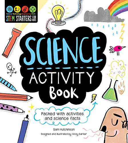 STEM Starters for Kids Science Activity Book: Packed with Activities and Science Facts