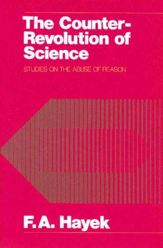 Book cover from Counter Revolution of Science by F A HAYEK
