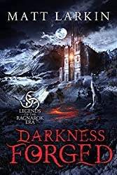 Darkness Forged (Legends of the Ragnarok Era)