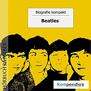 Beatles (Biografie kompakt) Hörbuch