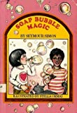 Soap Bubble Magic, Seymour Simon, 0688026842