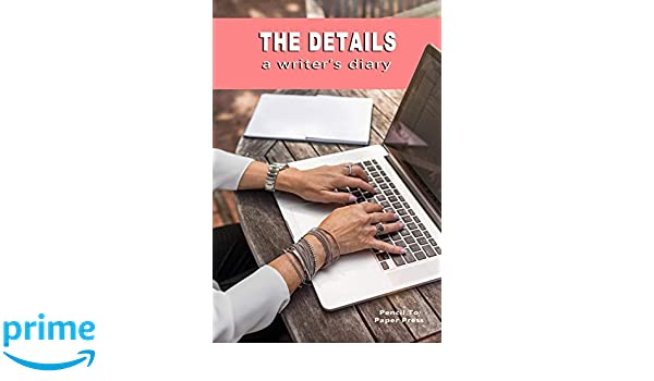 your characters and completed chapters The Details A Writers Diary: A writer/'s journal specifically created for you to organize all the details of your storyline by a writers! Created for writer