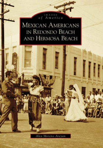 Mexican Americans In Redondo Beach and Hermosa Beach (CA) (Images of America)
