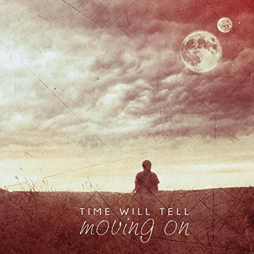 Moving On (Time Will Tell Moving On)