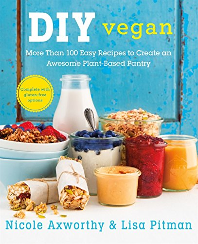 DIY Vegan: More Than 100 Easy Recipes to Create an Awesome Plant-Based Pantry (Best Plant Based Cereal)