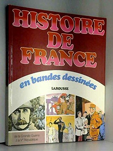 Histoire de France en bandes dessinees / de la grande guerre a la V& republique