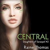 Central: Daughters of Saraqael, Book 2 | Raine Thomas