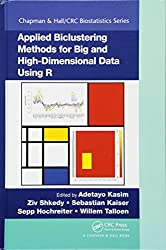 Applied Biclustering Methods for Big and High-Dimensional Data Using R (Chapman & Hall/CRC Biostatistics Series)