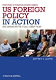 US Foreign Policy in Action: An Innovative Teaching Text