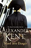 Front cover for the book Stand into Danger by Alexander Kent