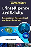 Comprendre l'intelligence artificielle : Introduction au Deep Learning et aux réseaux de neurones