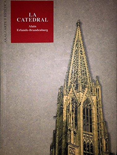La catedral: 33 (Arte y estética): Amazon.es: Erlande-Brandenburg, Alain: Libros