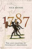 1787: The Lost Chapters of Australia's Beginnings