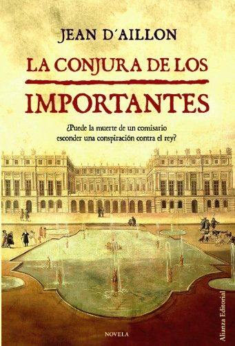 Descargar Libro La Conjura De Los Importantes ) Jean D ' Aillon