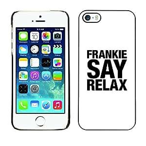 FECELL CITY // Duro Aluminio Pegatina PC Caso decorativo Funda Carcasa de Protección para Apple Iphone 5 / 5S // Frankie Relax White Black Text Song Art