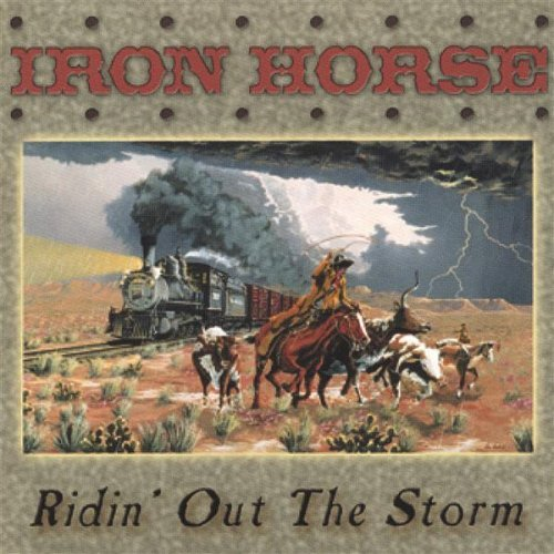 Ridin' Out the Storm By Iron Horse (2002-12-01)
