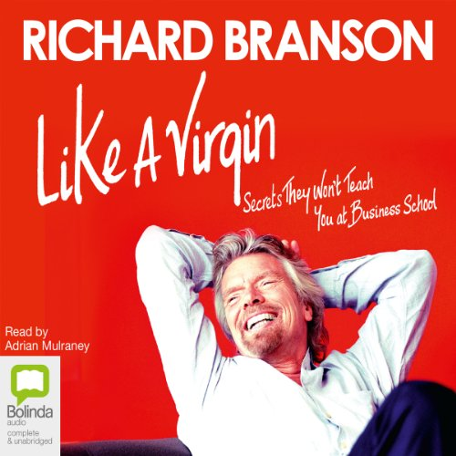Like A Virgin: Secrets They Won't Teach You at Business School Audiobook [Free Download by Trial] thumbnail