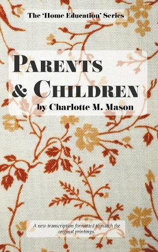 Read Online Parents and Children (The Home Education Series) (Volume 2) pdf