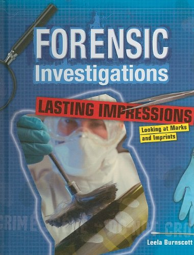 Lasting Impressions: Looking at Marks and Imprints (Forensic Investigations)