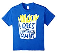 Fries Before Guys Shirt Funny Valentines Day Love Food