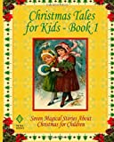 Christmas Tales for Kids - Book 1, Clement C. Moore, 1466496770
