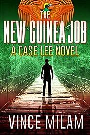 The New Guinea Job (A Case Lee Novel Book 2)